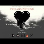 Danger Mouse & Daniele Luppi (featuring Jack White) – Two Against One